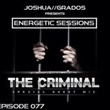 Energetic Sessions 077 Pres By Joshua Grados - The Criminal Special Guest Mix