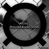 Archy - Pravda Radio Show #011