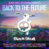 Black Skull Recordings Presents #049 Back To The Future