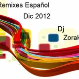 DJ ZORAK - REMIXES ESPAÑOL FIN 2012 (DECEMBER)