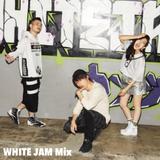 Mix#10 「WHITE JAM Mix」