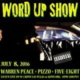 Word Up Show - July 8th, 2016 - Hosted by Warren Peace, Pizzo, Five-Eight