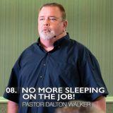 08. No More Sleeping On The Job!