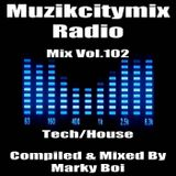 Marky Boi - Muzikcitymix Radio Mix Vol.102 (Tech/House)