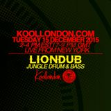 LIONDUB - 12.15.15 - KOOLLONDON [RAGGA JUNGLE DRUM & BASS PRESSURE]