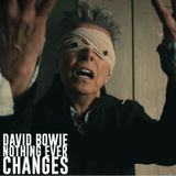 David Bowie - Nothing Ever Changes