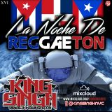 #16 - KING'S WORLD WITH KING SINGH (LA NOCHE DE REGGAETON) (03.23.16)