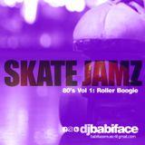 DJ BABIFACE 'SKATE JAMZ 80'S VOL.1 ROLLER BOOGIE'