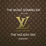 "THE MUSIC SOMMELIER -presents-  ""LOUIS VUITTON, THE HOLIDAY MIX  BUDAPEST"""