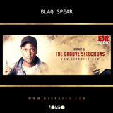 Blaq Spear - Xtrovet - The Groove Selections - EJR Radio
