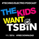 The Kids Want TSBiN Techno-Electro PODCAST 2016