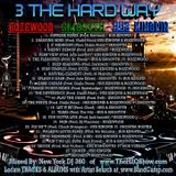 3 The Hard Way - Rozewood, Smoovth, & Hus Kingpin - Mixed By New York  DJ 360