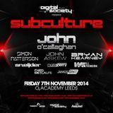 John O Callaghan - Live @ Subculture, Digital Society, Leeds UK (07-NOV-2014)