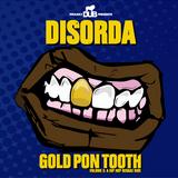 Dub BMX presents Disorda - Gold Pon Tooth Vol.3 : A Hip Hop Reggae Ride