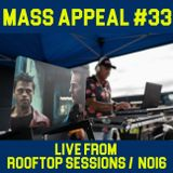 MASS APPEAL #33 - Live from Rooftop NO16 (5.8.2018 )