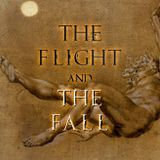 The Flight and The Fall