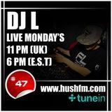 DJ L - HushFm - Episode #47 - Dark and Deep Rolling DNB