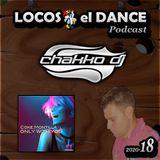 LOCOS x el DANCE Podcast 2020-18 by CHAKKO DJ (2020.05.11-17)