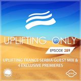 Ori Uplift - Uplifting Only 289 (incl. Stefano Ivanovic Uplifting Serbia Guestmix) (Aug 23, 2018)