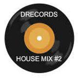 DRECORDS HOUSE MIX VOL #2
