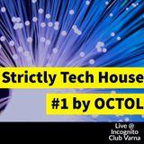 Strictly Tech House #1 OCTOL aka OKTAY DJ Live @ Incognito Club Varna 23.03.2018