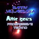 Danny Villagrasa,Attic goes progressive techno