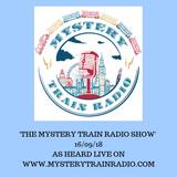 The Mystery Train Radio Show - 16/09/18