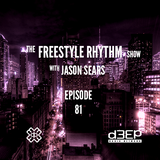 Radio Show #81 21/11/16 The Freestyle Rhythm Show with Jason Sears on D3ep Radio Network