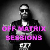 Reverse Stereo presents OFF MATRIX SESSIONS #77 [Respect life,rever life]