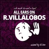 ALL EARS ON: RICARDO VILLALOBOS