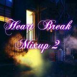 Heart Break Mix Up 2 <+)O