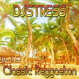 DjStress - Classic Reggaeton