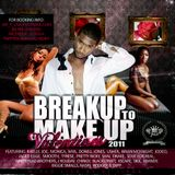 BREAKUP TO MAKEUP (VALENTINES 2011) @OFFICIALDJJIGGA