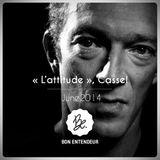 Bon Entendeur : L'attitude, Cassel, June 2014