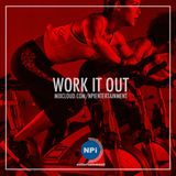 Work It Out - Live DJ Mix - NPi Entertainment