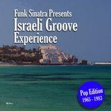 Funk Sinatra Presents Israeli Groove Experience Vol 1 Pop Edition 1965 - 1983
