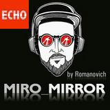 Romanovich - MiRo MIRROR RADIO ECHO SHOW