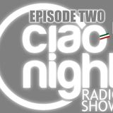 Ciao Night Radio Show–Episodio 2: Ospite RAF MARCHESINI - Top Club HOLLYWOOD (Dj Wlady)