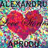 Alexandru Aprodu - Love Stories (Miskarea Mekanica 26)