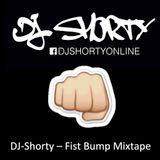 DJ Shorty - Fist Bump Mixtape
