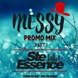 STE ESSENCE - MESSY PROMO MIX (HOUSE MUSIC FEB 2016)