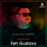 KLUBCAST0006 - Special Guest FEH GUSTAVO
