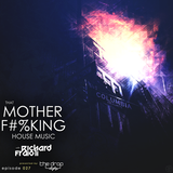 That MOTHER F#%KING House Music 027 with Richard Fraioli