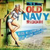 Old Navy Riddim Mix - Mr G Music