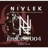 N I V L E K - EPISODE 004 (HardTrap)