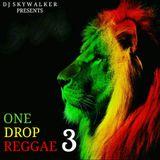 DJ Skywalker - One Drop Reggae 3