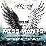 Miss Mants - Breaks Me Out #19 on Slase FM [26AUG 2016]
