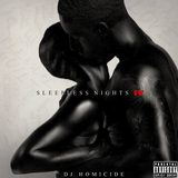 SLEEPLESS NIGHTS 4 BY DJ HOMICIDE