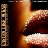 Selector Dubee Of Upsetta Int - Tastes Like Sugar Mix (2014 Dancehall Promo Mix)