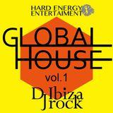 GLOBAL HOUSE vol.1 Mixed by Dj Ibizarock